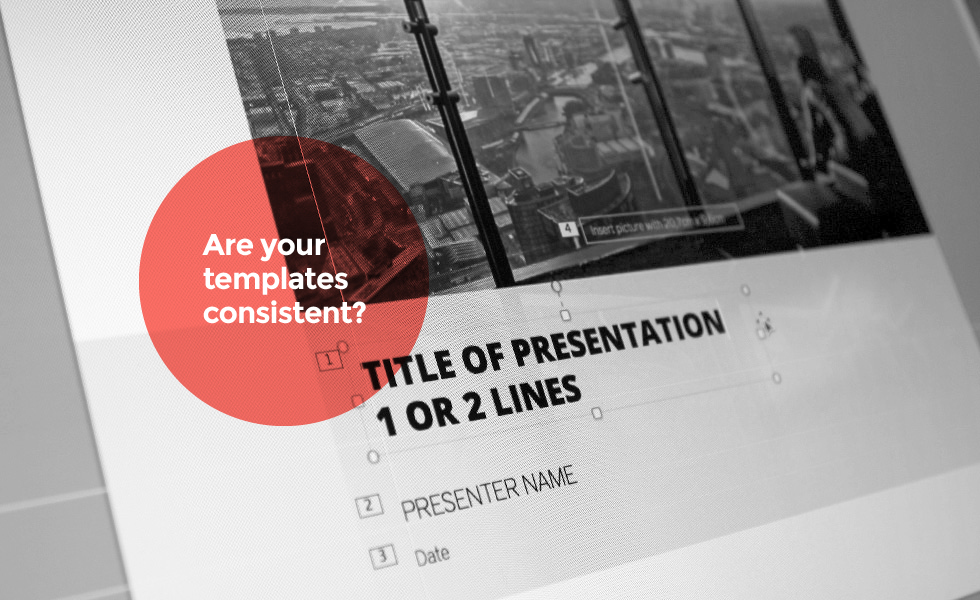 Are your templates consistent?