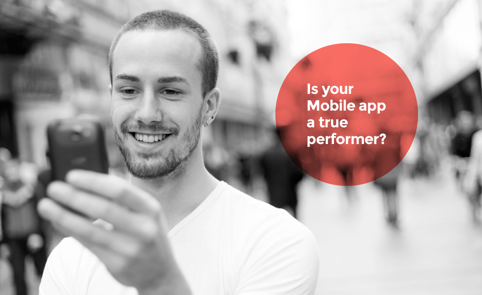 Is your Mobile app a true performer?
