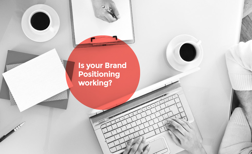 Is your Brand Positioning working?