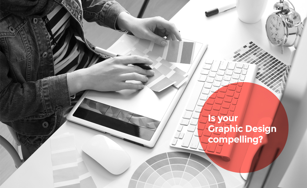 Is your Graphic Design compelling?