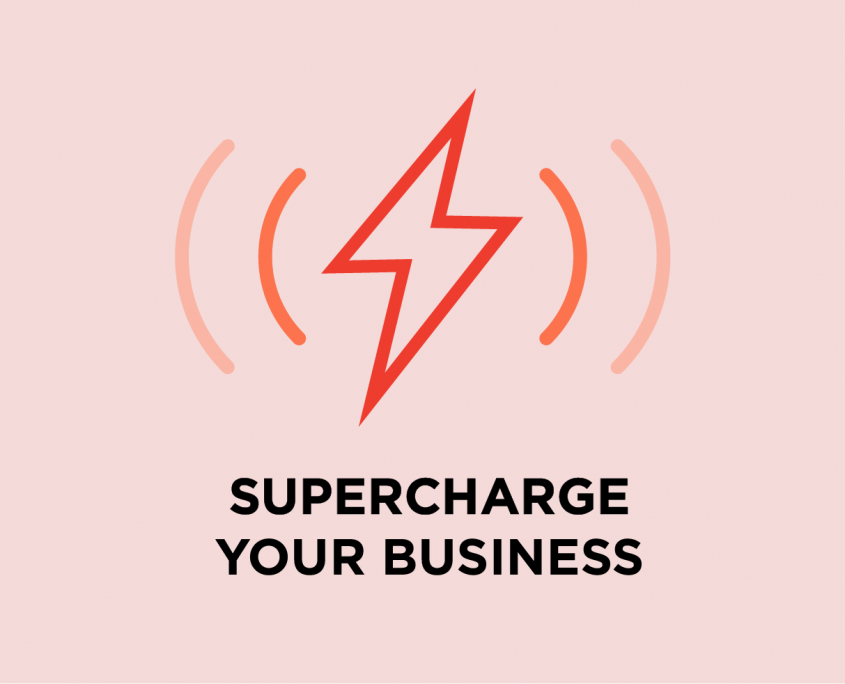 Supercharge your business